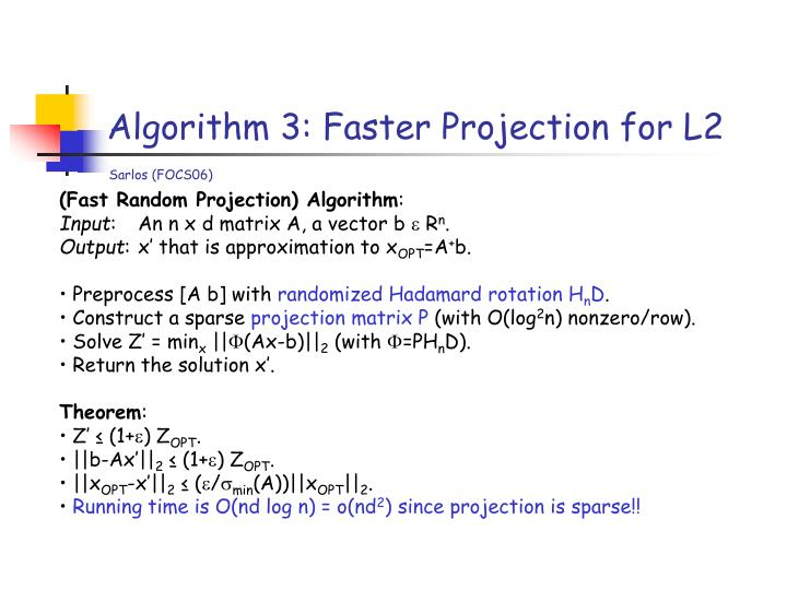 Algorithm 3: Faster Projection for L2