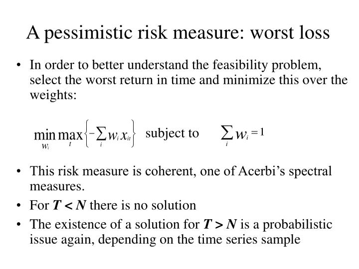 A pessimistic risk measure: worst loss