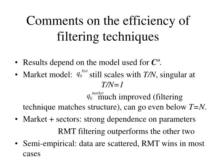 Comments on the efficiency of filtering techniques