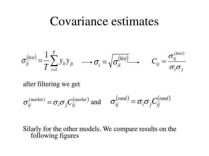 Covariance estimates