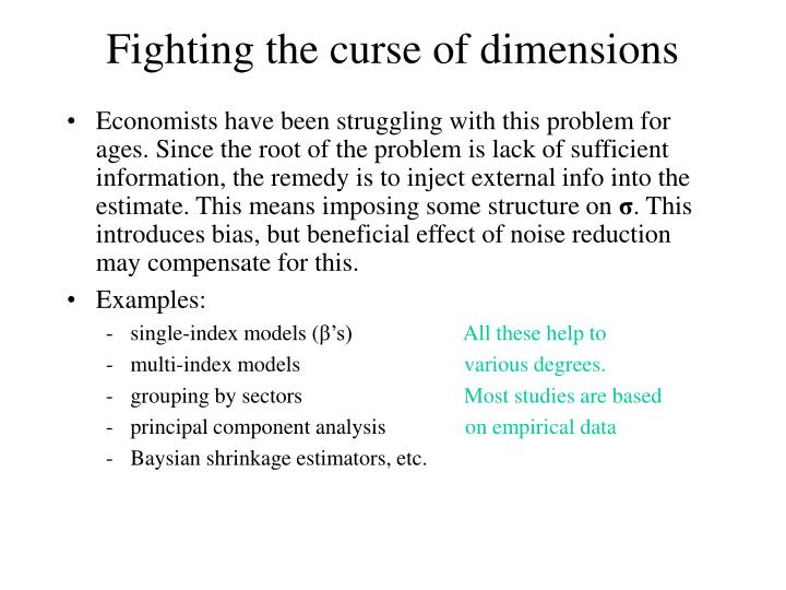 Fighting the curse of dimensions