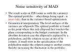 noise sensitivity of mad