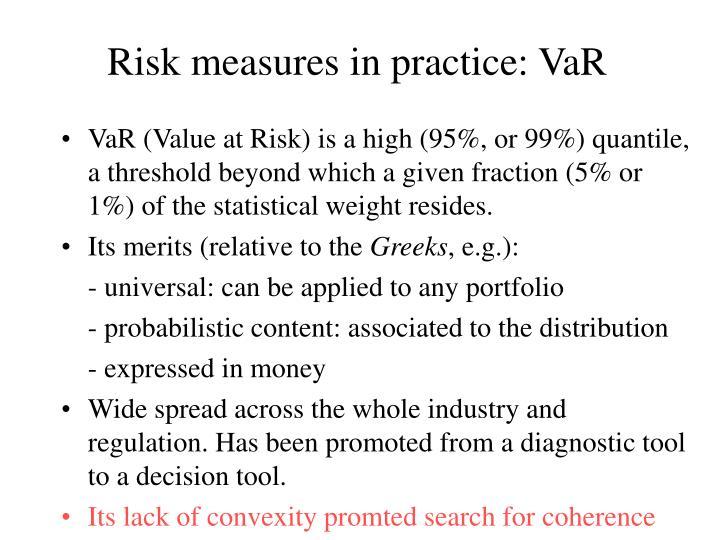 Risk measures in practice: VaR