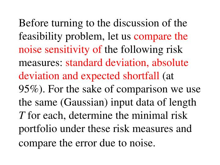 Before turning to the discussion of the feasibility problem, let us