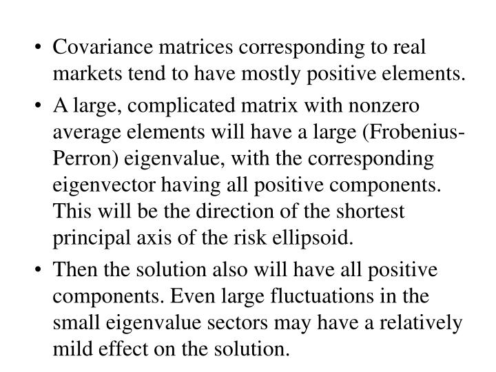 Covariance matrices corresponding to real markets tend to have mostly positive elements.
