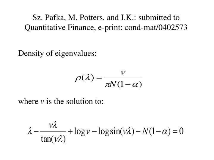 Sz. Pafka, M. Potters, and I.K.: