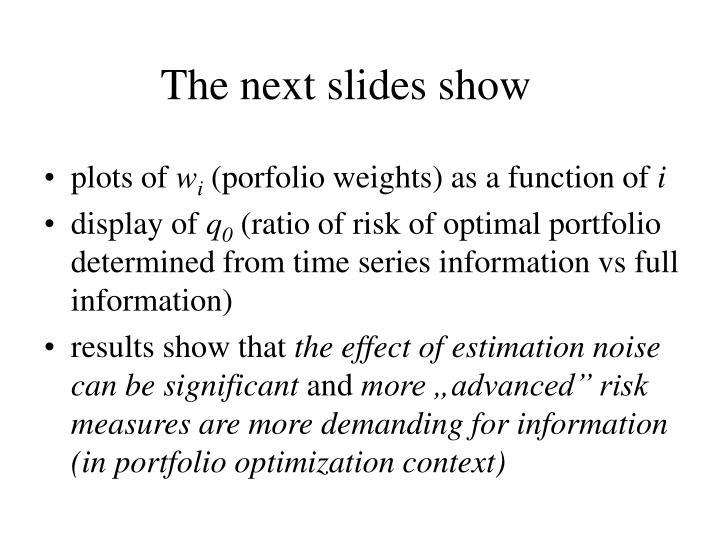 The next slides show