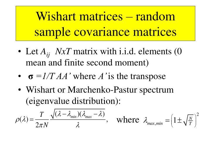 Wishart matrices – random sample covariance matrices