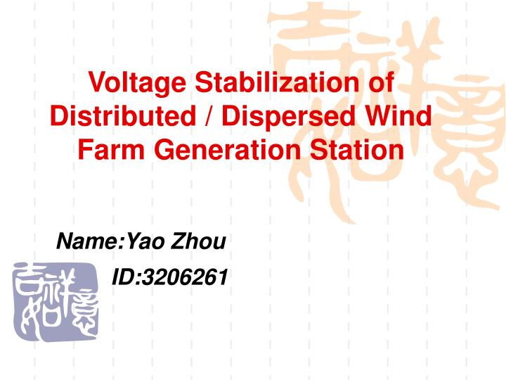 Voltage Stabilization of Distributed / Dispersed Wind Farm Generation Station
