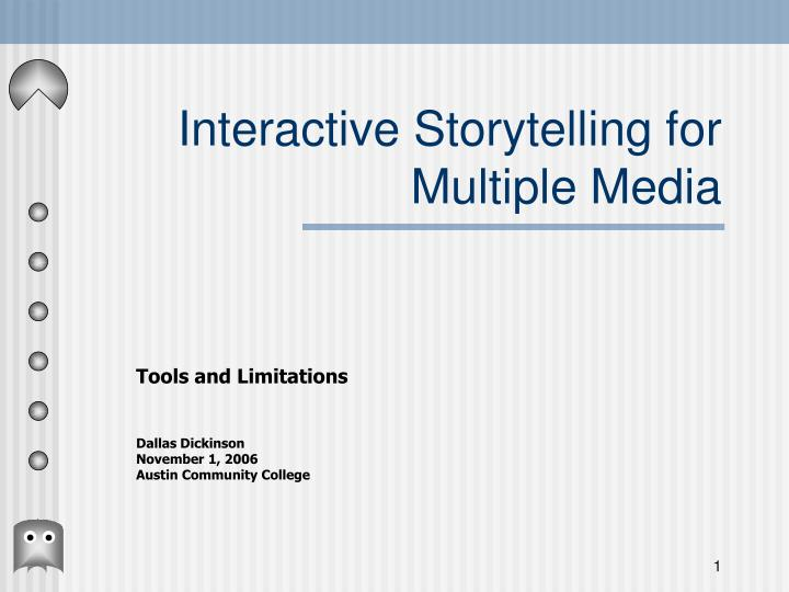 Interactive storytelling for multiple media