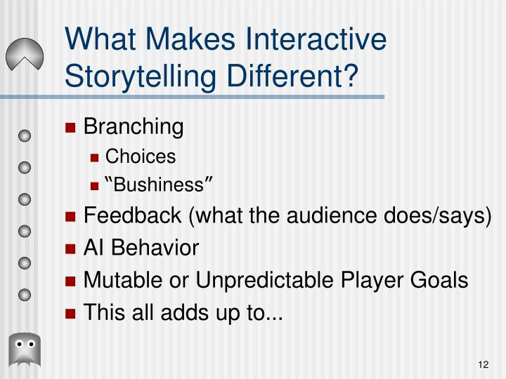 What Makes Interactive Storytelling Different?