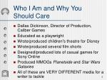 who i am and why you should care