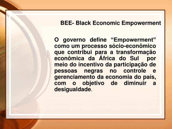 BEE- Black Economic Empowerment