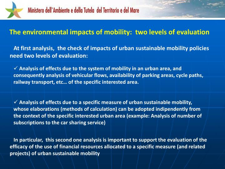 The environmental impacts of mobility:  two levels of evaluation