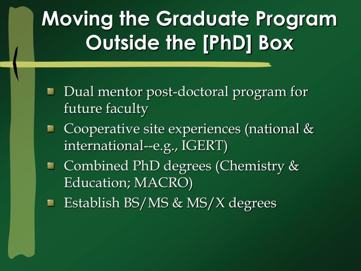Moving the Graduate Program Outside the [PhD] Box