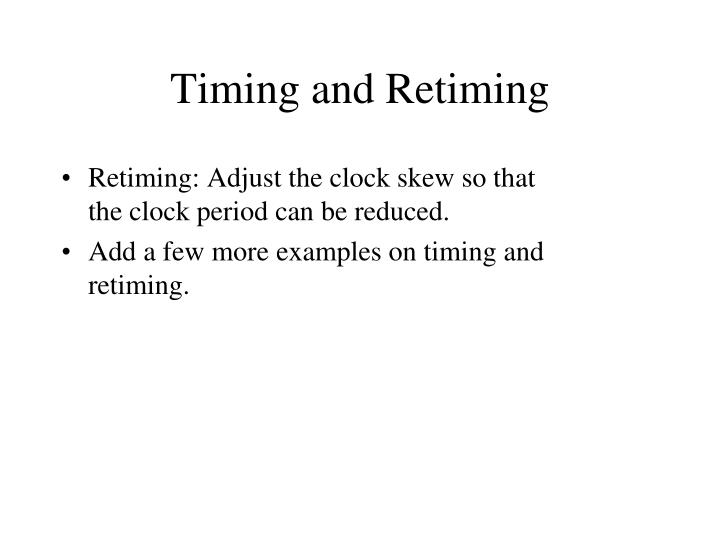 Timing and Retiming