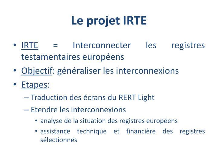 Le projet IRTE