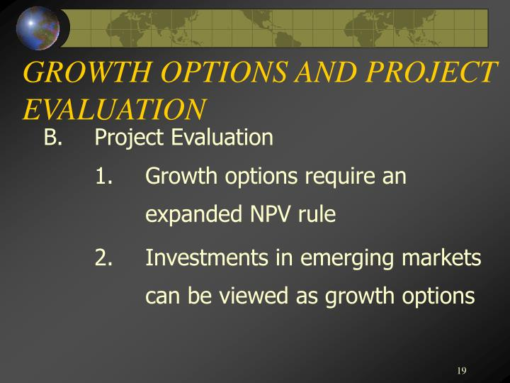 GROWTH OPTIONS AND PROJECT EVALUATION