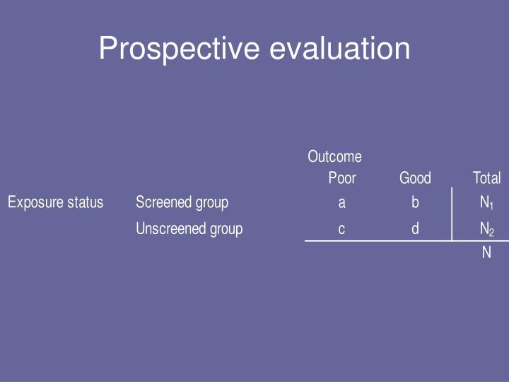 Prospective evaluation
