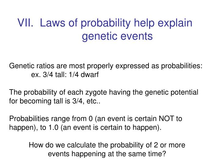 VII.  Laws of probability help explain