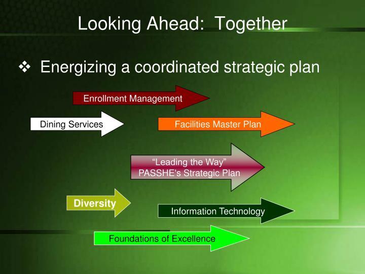 Looking Ahead:  Together