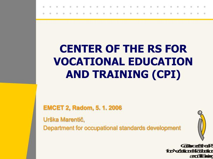 CENTER OF THE RS FOR VOCATIONAL EDUCATION AND TRAINING (CPI)
