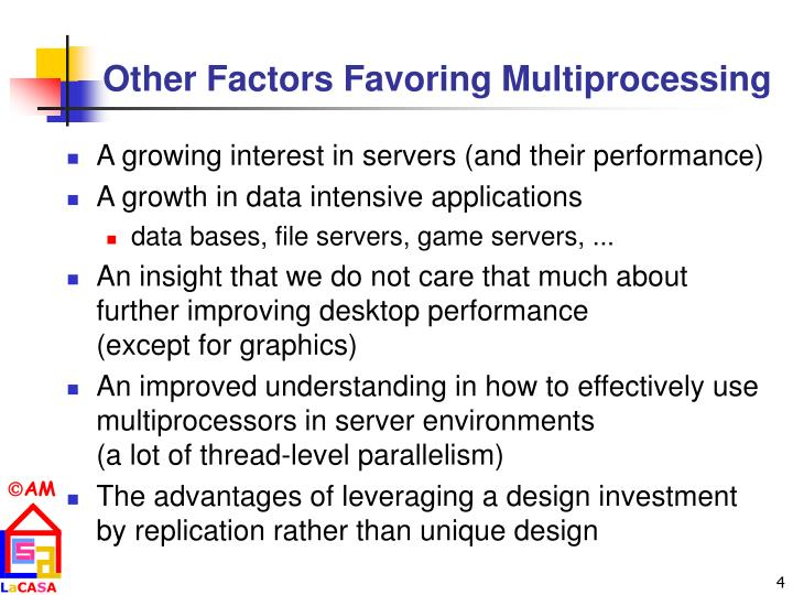 Other Factors Favoring Multiprocessing