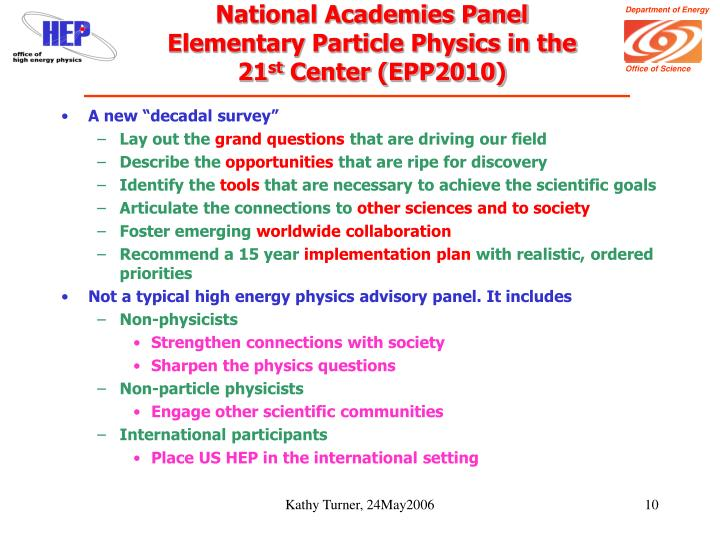 National Academies Panel Elementary Particle Physics in the 21