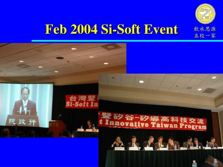 Feb 2004 Si-Soft Event