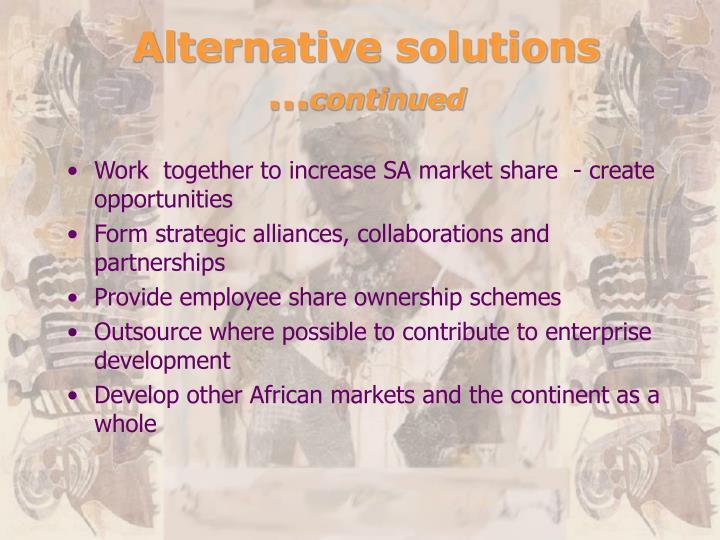 Alternative solutions …