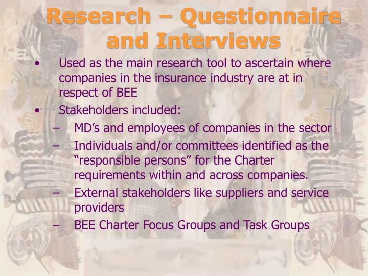 Research – Questionnaire and Interviews