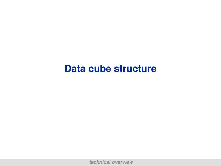 Data cube structure