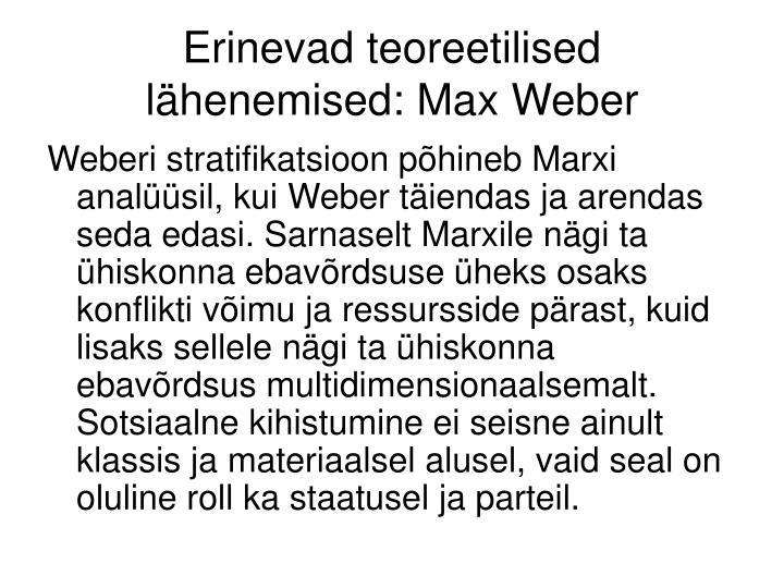 Erinevad teoreetilised lähenemised: Max Weber
