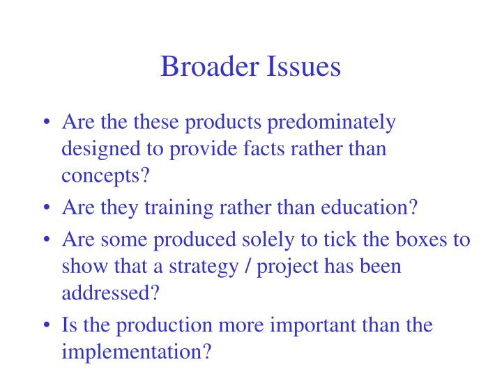 Broader Issues