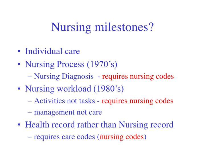 Nursing milestones?