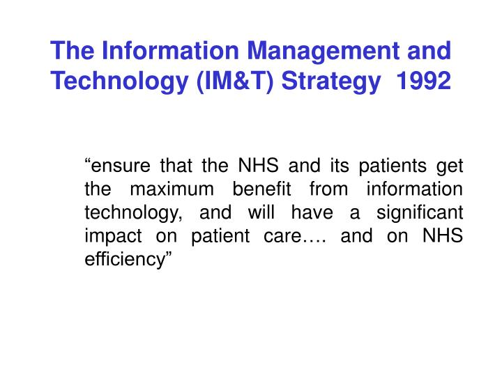 The Information Management and Technology (IM&T) Strategy  1992