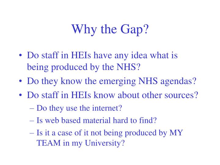 Why the Gap?