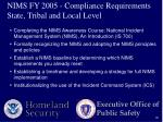 nims fy 2005 compliance requirements state tribal and local level