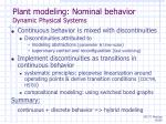plant modeling nominal behavior dynamic physical systems