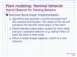 plant modeling nominal behavior hybrid observer for tracking behavior