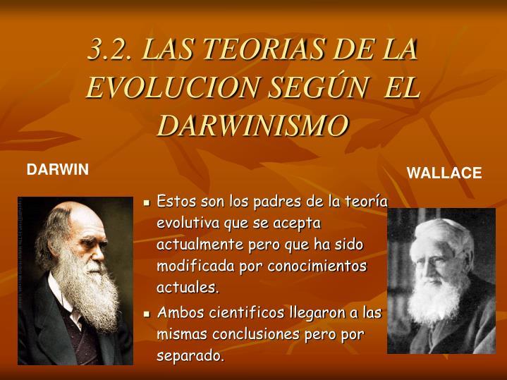 3.2. LAS TEORIAS DE LA EVOLUCION SEGÚN  EL DARWINISMO