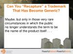 can you recapture a trademark that has become generic