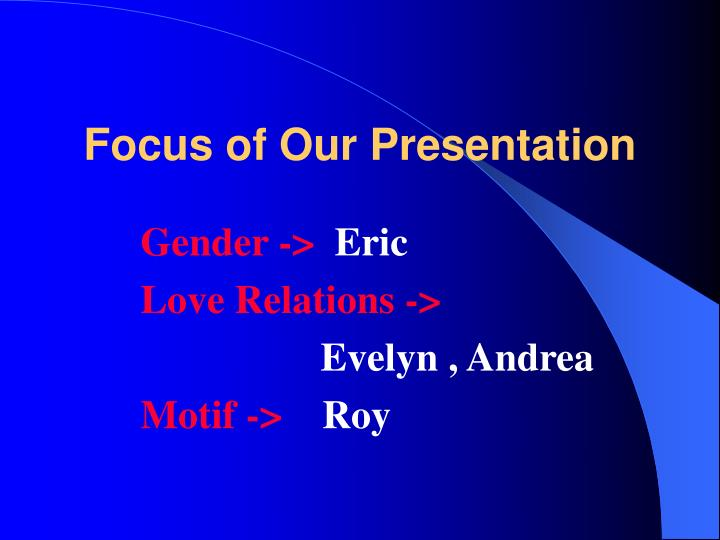 Focus of Our Presentation