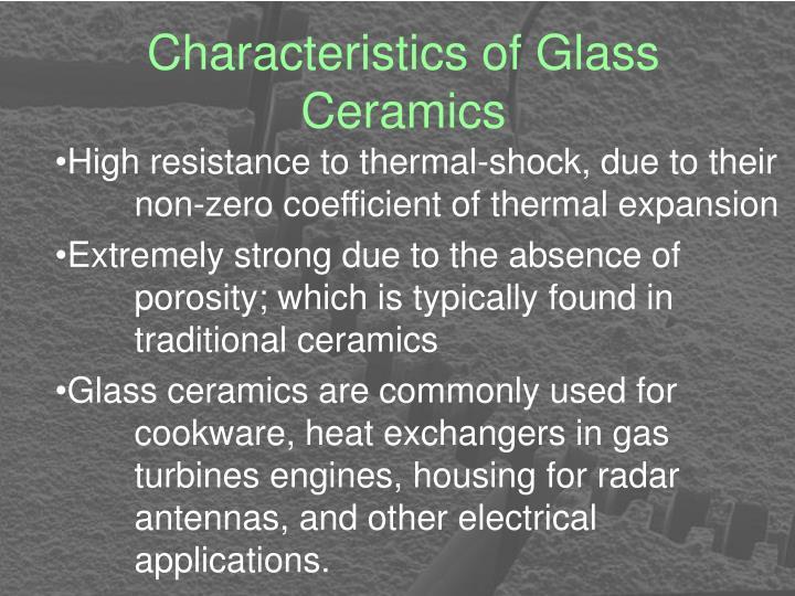 Characteristics of Glass Ceramics