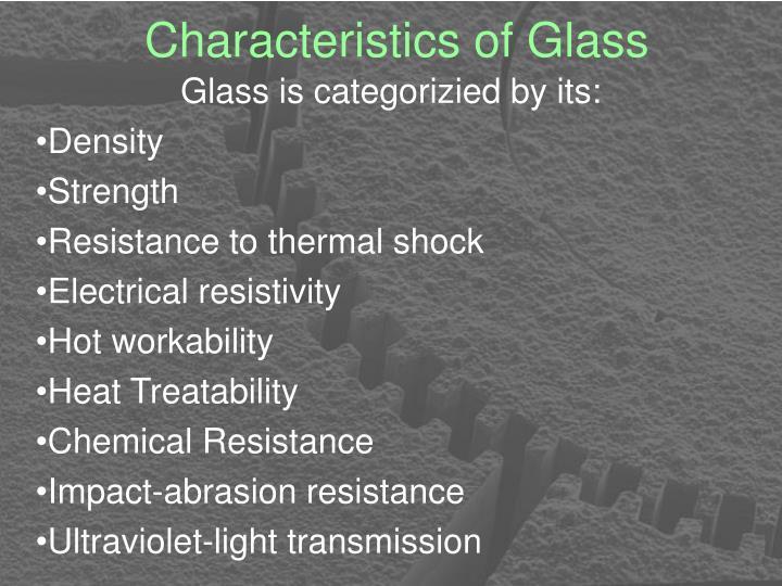Characteristics of Glass