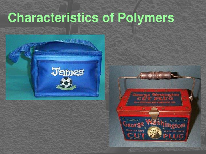 Characteristics of Polymers