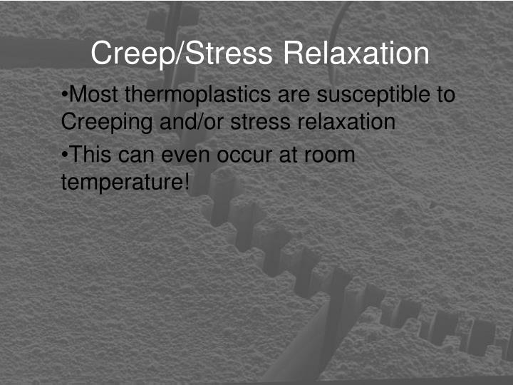 Creep/Stress Relaxation
