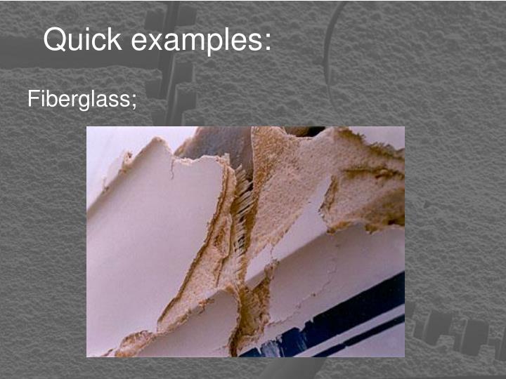 Quick examples: