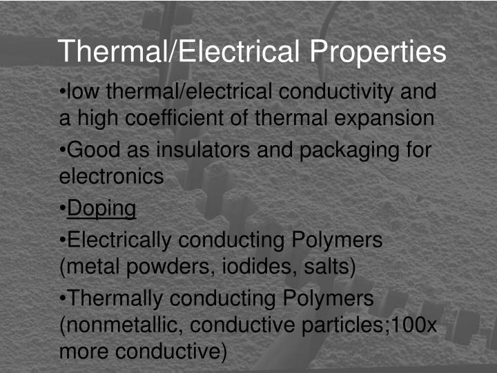 Thermal/Electrical Properties