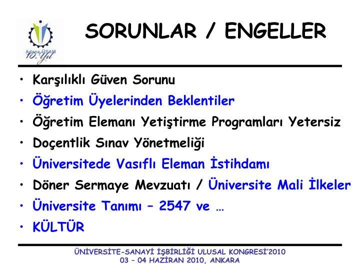 SORUNLAR / ENGELLER